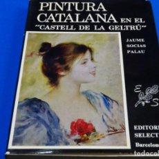 Libros de segunda mano: PINTURA CATALANA EN EL CASTELL DE LA GELTRU. JAUME SOCIAS PALAU. 299 PAG.. Lote 244848985