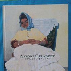 Libros de segunda mano: ANTONI GELABERT - CATÀLEG RAONAT. Lote 245086710