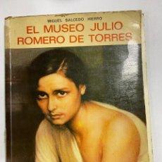Libros de segunda mano: EL MUSEO JULIO ROMERO DE TORRES, MIGUEL SALCEDO HIERRO, FOTOGRAFÍAS ZUBILLAGA, EVEREST LEÓN 1973. Lote 245258895