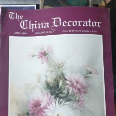 Libros de segunda mano: THE CHINA DECORATOR APRIL 1984 (VOLUME 29,NO 4) D.& B.BURBANK IN FOLIO 52 PP.MOTIVOS FLORALES FLORES. Lote 245295355