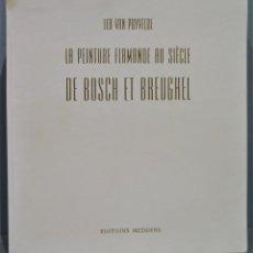 Libros de segunda mano: LA PEINTURE FLAMANDE AU SIECLE DE BOSCH ET BREUGHEL. PUYVELDE. Lote 245489110