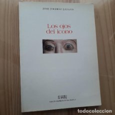 Livres d'occasion: LOS OJOS DEL ICONO - JOSÉ JIMÉNEZ LOZANO. Lote 246112765