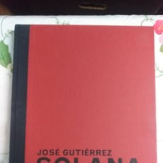 Libros de segunda mano: JOSÉ GUTIÉRREZ SOLANA. Lote 246130070