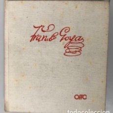 Libros de segunda mano: GOYA POR ANTONIO J. ONIEVA. ED. OFFO, 1962.. Lote 125815999