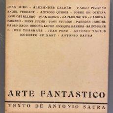 Libros de segunda mano: ANTONIO SAURA. ARTE FANTÁSTICO.. Lote 248169555