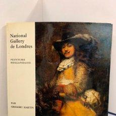 Libros de segunda mano: NATIONAL GALLERY DE LONDRES, PEINTURE HOLLANDAISE, GREGORY MARTIN. EN FRANCES. MUY ILUSTRADO. Lote 248710060