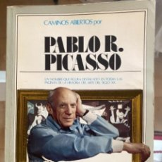 Libros de segunda mano: CAMINOS ABIERTOS POR PABLO R. PICASSO - EDITORIAL HERNANDO - 1977. Lote 251016705