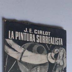 Libros de segunda mano: LA PINTURA SURREALISTA. J. E. CIRLOT. SEIX BARRAL, 1955.. Lote 252427135