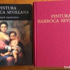 Livres d'occasion: SEVILLA- PINTURA BARROCA SEVILLANA- ENRIQUE VALDIVIESO- 2003- LIBRO ESCASO. Lote 252821170