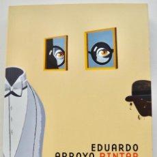 Libros de segunda mano: CATÁLOGO EXPOSICIÓN. EDUARDO ARROYO. PINTAR LA LITERATURA. ES BALUARD. MUSEO ARTE DE PALMA. 2011. Lote 254002170