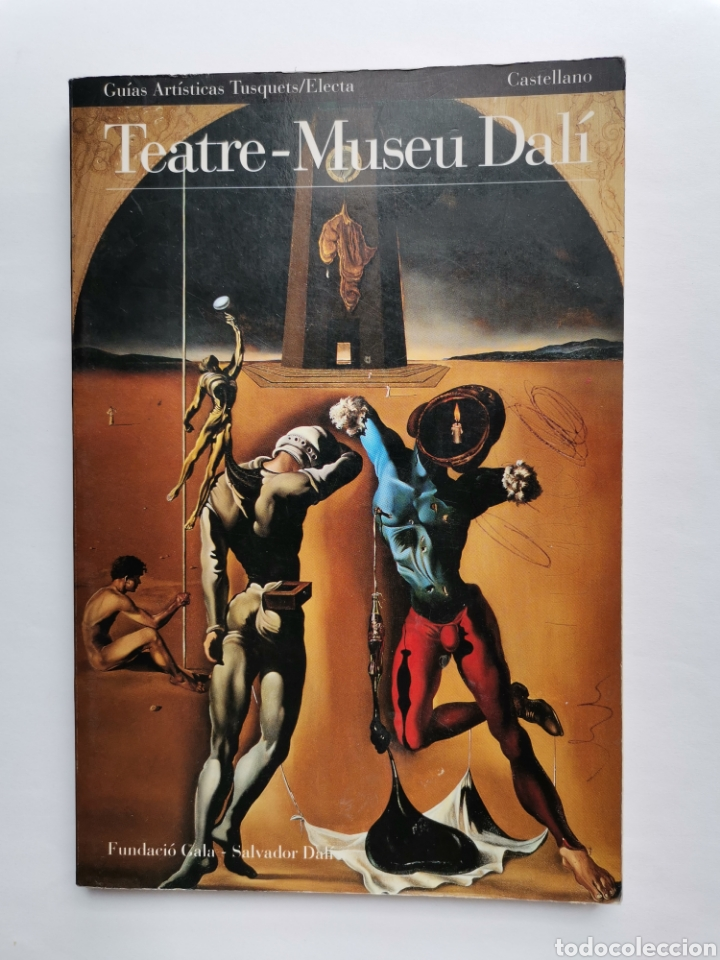 TEATRE-MUSEU DALÍ GUIAS ARTÍSTICAS TUSQUETS/ELECTA FUNDACIÓ GALA 1994 100PAG (Libros de Segunda Mano - Bellas artes, ocio y coleccionismo - Pintura)