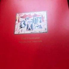 Libros de segunda mano: DALI IL-LUSTRÁNDOR 1904- 1989. Lote 270408338