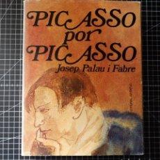 Libros de segunda mano: PICASSO POR PICASSO.JOSEP PALAU I FABRÉ JUVENTUD 1974. Lote 254676655