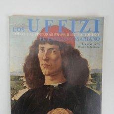 Libros de segunda mano: LOS UFFIZI TODAS LAS PINTURAS EN 696 ILUSTRACIONES Y EL PASILLO VASARIANO LUCIANO BERTI. Lote 254682840