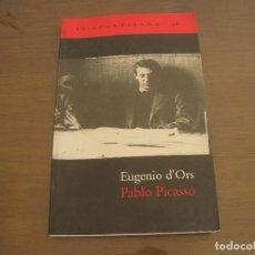 Livres d'occasion: EUGENIO DORS - PABLO PICASSO. ACANTILADO 2001. Lote 258015355