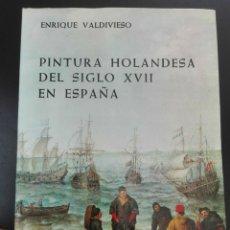 Libros de segunda mano: PINTURA HOLANDESA DEL SIGLO XVII EN ESPAÑA. Lote 258089900