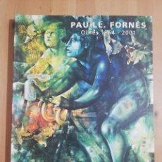 Libros de segunda mano: PAU LL. FORNÉS. OBRES 1954 - 2001 (CASAL SOLLERIC). Lote 259849885