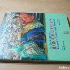 Libros de segunda mano: LE SOMPTUEUX MAROC DES FEMMES / RITA EL KHAYAT - MERIEM MEZIAN / MARSAM / AH43. Lote 259900755
