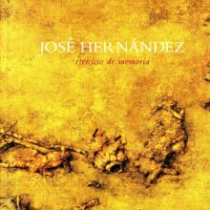 Livres d'occasion: JOSÉ HERNÁNDEZ. EJERCICIO DE MEMORIA. Lote 260409490