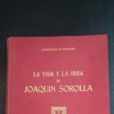 Libros de segunda mano: LA VIDA Y LA OBRA DE JOAQUÍN SOROLLA POR BERNARDINO PANTORBA. Lote 262376775