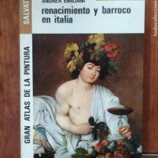 Libros de segunda mano: RENACIMIENTO Y BARROCO EN ITALIA, ANDREA EMILIANI. Lote 262591405