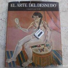 Libros de segunda mano: EL ARTE DEL DESNUDO POR EDWARD LUCIE-SMITH, 92 LAMINAS COLOR TAMAÑO 20 X 26, 12 B/N,. Lote 262697500