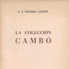 Libros de segunda mano: LA COLECCIÓN CAMBÓ, F.J. SÁNCHEZ CANTÓN. Lote 262836475