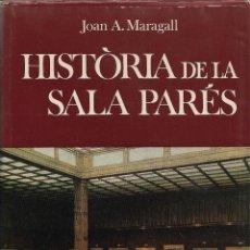 Libros de segunda mano: HISTÒRIA DE LA SALA PARÉS, JOAN A. MARAGALL. Lote 262836690