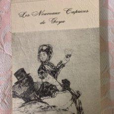 Libros de segunda mano: LES NOUVEAUX CAPRICES DE GOYA, CASA DE GOYA BURDEOS. Lote 262874555
