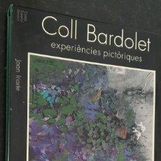Libros de segunda mano: COLL BARDOLET - EXPERIÈNCIES PICTÒRIQUES - 2001.. Lote 262926980