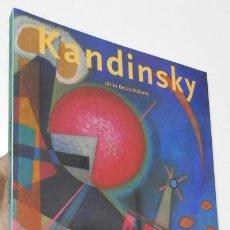 Libros de segunda mano: VASILI KANDINSKY 1866-1944. EN CAMINO HACIA LA ABSTRACCIÓN - ULRIKE BECKS-MALORNY. Lote 263463480