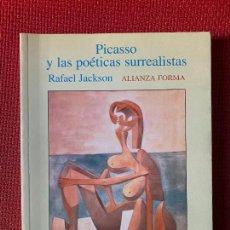 Libros de segunda mano: PICASSO Y LAS POÉTICAS SURREALISTAS. RAFAEL JACKSON. ALIANZA FORMA.. Lote 263543265