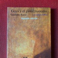 Libros de segunda mano: GOYA Y EL GUSTO MODERNO. VALERIANO BOZAL. SEGUNDA EDICIÓN. ALIANZA FORMA.. Lote 263543585