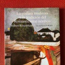 Libros de segunda mano: LA PINTURA MODERNA Y LA TRADICIÓN DEL ROMANTICISMO NÓRDICO. ROBERT ROSENBLUM. ALIANZA FORMA.. Lote 263567180