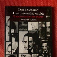 Libros de segunda mano: DALÍ-DUCHAMP, UNA FRATERNIDAD OCULTA. FRANCISCO JAVIER SAN MARTÍN. ALIANZA FORMA.. Lote 263567925