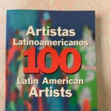 Libros de segunda mano: 100 ARTISTAS LATINOAMERICANOS. Lote 263750775