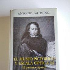 Livros em segunda mão: ANTONIO PALOMINO: EL MUSEO PICTORICO Y ESCALA OPTICA III. EL PARNASO ESPAÑOL PINTORESCO LAUREADO. Lote 264330132