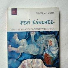 Libros de segunda mano: PEPI SÁNCHEZ · VINTILA HORIA. COL. 'ARTISTAS ESPAÑOLES CONTEMPORÁNEOS'. Nº 15. Lote 264415754