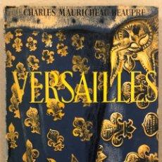 Libros de segunda mano: VERSAILLES. CHARLES MAURICHEAU-BEAUPRÉ. COLLECTION MUSEES ET MONUMENTS. 1948.. Lote 265382054