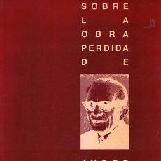 Libros de segunda mano: SOBRE LA OBRA PERDIDA DE JUSEP TORRES CAMPALANS. VARIOS. FUND. MAX AUB/BANCAJA. 1999.. Lote 265501619