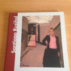 Libros de segunda mano: SANTIAGO RUSIÑOL. MUSEO CAMON AZNAR. ZARAGOZA 2007. Lote 265899498