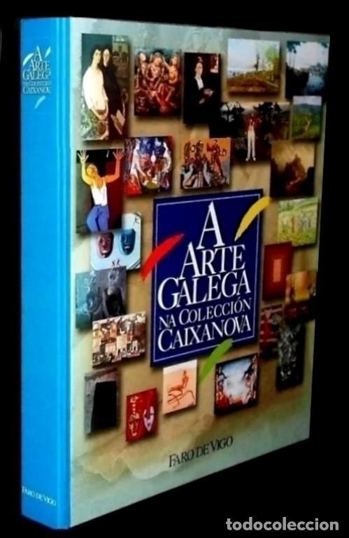 A ARTE GALEGA. CAIXANOVA. MASIDE. LAXEIRO. LUGRIS. CASTELAO. PINTURA. GRAN FORMATO. GALICIA. (Libros de Segunda Mano - Bellas artes, ocio y coleccionismo - Pintura)