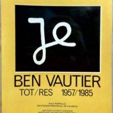 Livros em segunda mão: BEN VAUTIER. TOT/RES 1957/1985. DIPUTACIÓ DE VALÈNCIA / INSTITUCIÓ ALFONS EL MAGNÀNIM, 1986.. Lote 268836304