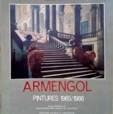 Livros em segunda mão: RAFAEL ARMENGOL. PINTURES 1965/1986. DIPUTACIÓ DE VALÈNCIA / INSTITUCIÓ ALFONS EL MAGNÀNIM, 1987.. Lote 268836949