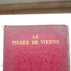 Libros de segunda mano: LE MUSÉE DE VIENNE. MUSÉE IMPÉRIAL D´HISTOIRE DE L´ART - HENRI LAURENS ÉDITEUR, 1913. Lote 269378743