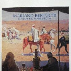 Libros de segunda mano: MARIANO BERTUCHI. PINTOR DE MARRUECOS - CATALOGO EXPOSICION - LUNWERG EDITORES - 2000 - PINTURA. Lote 269502228