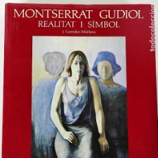 Libros de segunda mano: MONTSERRAT GUDIOL - REALITAT I SIÍMBOL - J. CORREDOR-MATHEOS - EDICIONES POLÍGRAFA - AÑO 1990. Lote 270577158