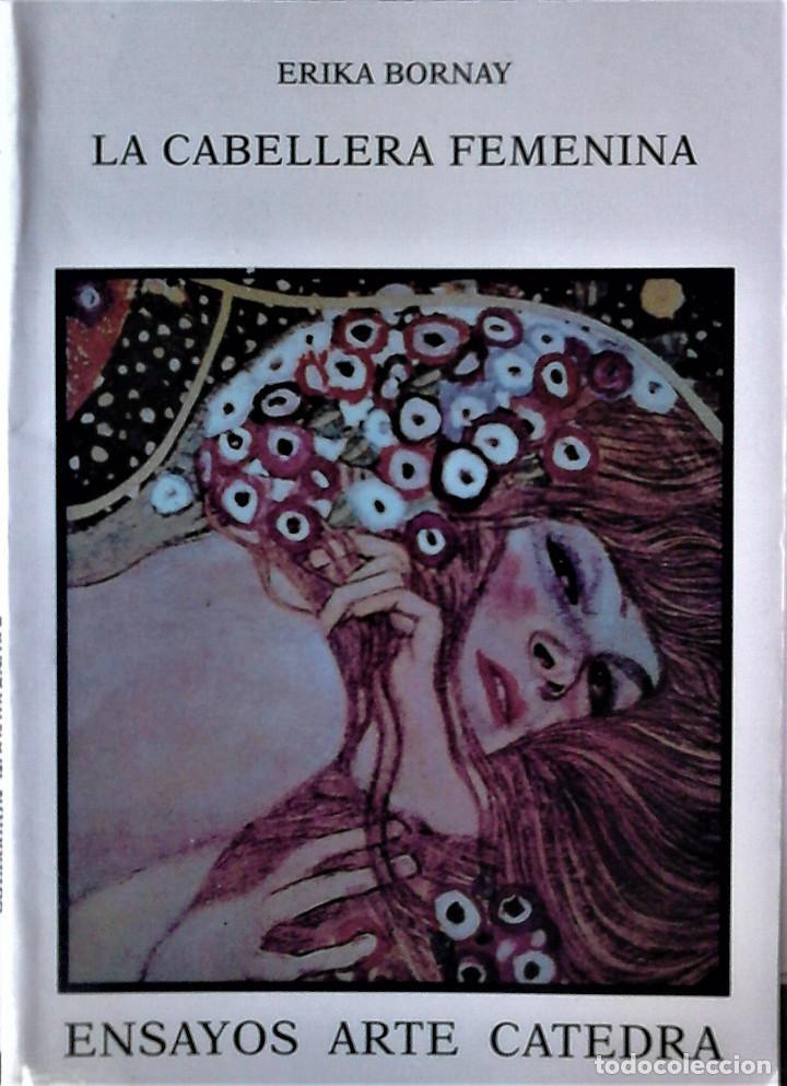 ERIKA BORNAY - LA CABELLERA FEMENINA (UN DIÁLOGO ENTRE POESÍA Y PINTURA) (Libros de Segunda Mano - Bellas artes, ocio y coleccionismo - Pintura)