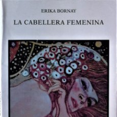 Livros em segunda mão: ERIKA BORNAY - LA CABELLERA FEMENINA (UN DIÁLOGO ENTRE POESÍA Y PINTURA). Lote 270594988