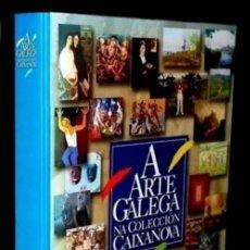 Libros de segunda mano: A ARTE GALEGA. CAIXANOVA. MASIDE. LAXEIRO. LUGRIS. CASTELAO. PINTURA. GRAN FORMATO. GALICIA.. Lote 272902103